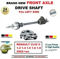 FOR RENAULT CLIO II 1.2 1.4 1.5 1.6 1.9 2002->on NEW FRONT AXLE LEFT DRIVESHAFT