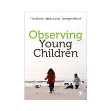 Observing Young Children by Tina Bruce (author), Stella Louis (author), Georg...