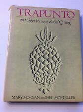 TRAPUNTO    and Other /forms of Raised Quilting
