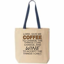 Tote Bag Shopping Cotton Lord Give Me coffee to Change and Wine to Accept Can't
