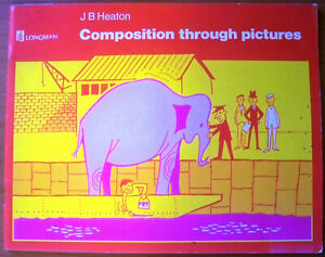 Composition Through Pictures, by J B Heaton - 0582521254