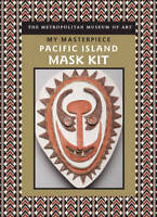 My Masterpiece: Pacific Island Mask Kit, Metropolitan Museum of Art, New