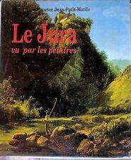 ART BOOK: LE JURA VU PAR LES PEINTRES Maurice Jean-Petit-Matile EDITA LAUSANNE