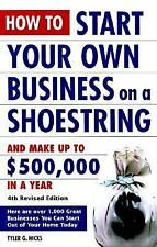 How to Start Your Own Business on a Shoestring and Make Up to $500,000 a Year: 4