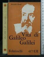VITA DI GALILEO GALILEI. Antonio Banfi. Feltrinelli.