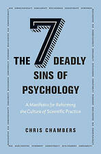Seven Deadly Sins of Psychology: A Manifesto for Reforming the Culture of Sc