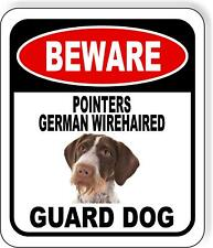 Beware Pointers German Wirehaired Guard Dog Metal Aluminum Composite Sign