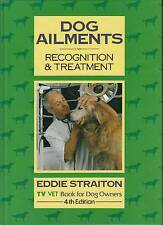 Dog Ailments: Recognition and Treatment by Eddie Straiton. 4th Edition. (Har...