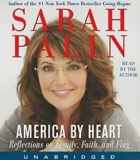 America by Heart : Reflections on Family, Faith, and Flag by Sarah Palin...