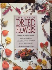 THE ART OF DRIED FLOWERS By Rob Wood & Lucy Wood 1992 HARDCOVER, COLOR PHOTOS