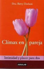 Climax En Pareja. Intimidad y Placer Para DOS (Orgasms for Two: The Joy of Partn