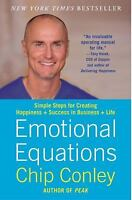 Emotional Equations: Simple Steps for Creating Happiness + Success in Business +