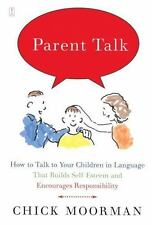 Parent Talk: How to Talk to Your Children in Language That Builds Self-Esteem an