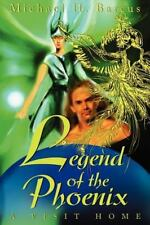 Legend of the Phoenix : A Visit Home by Michael Barcus (2001, Paperback)