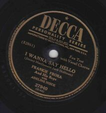 Frankie Froba – 78 rpm Decca 27940: I Wanna Say Hello/Piano Players; Cond E-