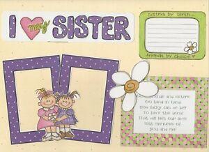 "SCRAPBOOKING DIE CUT SET   ""I LOVE MY SISTER "" GIRLS  FAMILY FRIENDS LOVE"