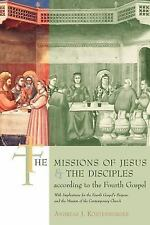 The Missions of Jesus and the Disciples according to the Fourth Gospel : With...