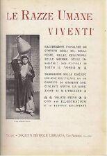 LE RAZZE UMANE VIVENTI 2 volumi 1910 società editrice libraria - ILLUSTRAZIONI
