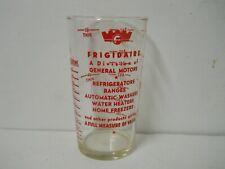 NOS 1950/'s GM Drinking MEASURING GLASS FRIGIDAIRE TONDRYK/'S Detroit Appliances