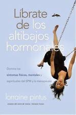 Librate de los altibajos hormonales: Domina los sintomas fisicos, mentales y esp