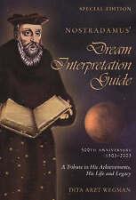 Nostradamus' Dream Interpretation Guide: A Tribute to His Achievements, His...