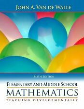 Elementary and Middle School Mathematics: Teaching Developmentally, John A. Van