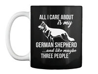 Cool German Shepherd - All I Care About Is My And Like Maybe Gift Coffee Mug