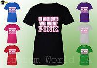 Women T-Shirt - On Wednesdays We Wear Pink  New Design College Ladies Hot XT