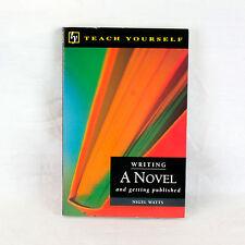 La escritura A Novedosa Y Conseguir Publicado by Nigel Watts