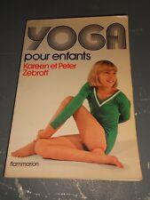 Kareen et Peter Zebroff : Yoga pour enfants - Flammarion, 1976