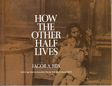 How the Other Half Lives - 100 Vintage Photographs - Unabridged - Jacob A. Riis