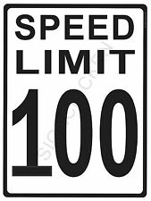 "SPEED LIMIT  100 MPH - NEW ALUMINUM SIGN - 9"" X 12""  road and street signs -"