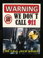 WARNING `WE DONT CALL 911` WE CALL JACK BAUER`,  STICKER 95mm x 125mm
