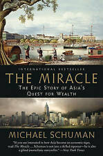 The Miracle: The Epic Story of Asia's Quest for Wealth by Michael Schuman...