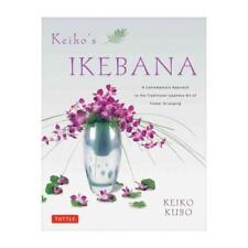Keiko's Ikebana by Keiko Kubo, Erich Schrempp (photographer)