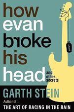 How Evan Broke His Head and Other Secrets, Stein, Garth, Good Books