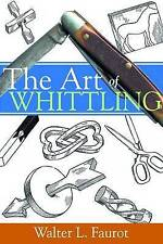 The Art of Whittling by Walter L. Faurot | Paperback Book | 9780854421800 | NEW
