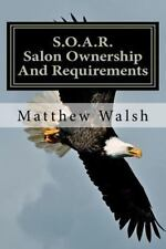 S. O. A. R. (Salon Ownership and Requirements) by Matthew Walsh (2011,...