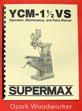 Supermax Ycm-1 1/2 Vs Milling Machine Operator & Parts Manual 0715