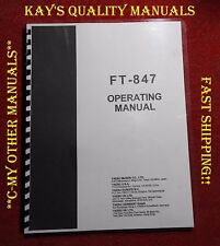 Highest Quailty ~ Yaesu FT-847 Operating Manual On 32 LB PAPER w/Heavier Covers!