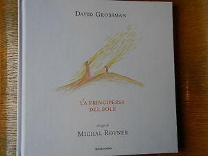 La principessa del sole (David Grossman) Mondadori 2015 FF/8