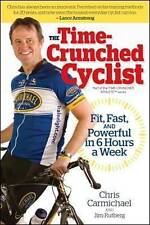 Good, The Time-crunched Cyclist: Fit, Fast and Powerful in 6 Hours a Week (Time-