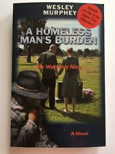 New A Homeless Man's Burden by Wesley Murphey (2011, Paperback) Signed