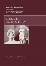 Vascular Anomalies, An Issue of Clinics in Plastic Surgery, 1e (The Clinics: Su
