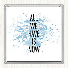 Blue White All We Have Is Now Inspirational Quote Drinks Mat Coaster