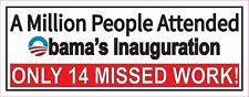 """ANTI-OBAMA Political """"INAUGURATION ONLY 14 MISSED WORK lot of 100 Stickers #121"""