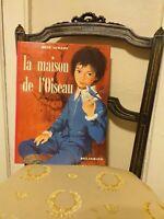 René Guillot : La Maison de l'Oiseau – Illustré – Delagrave – 1973 – TBE