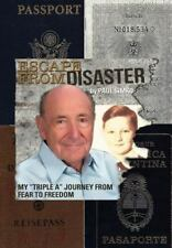 Escape from Disaster : My Triple a Journey from Fear to Freedom by Paul Simko...