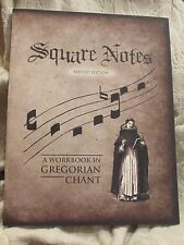 Square Notes a Workbook in Gregorian Chant by Sister M Judith OP