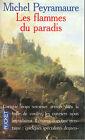 """Livre Poche Roman """" Les Flammes du Paradis - Michel Peyramaure """" ( No 310 )"""